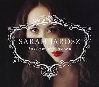 <i>Follow Me Down</i> (album) 2011 studio album by Sarah Jarosz