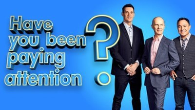 Picture of a TV show: Have You Been Paying Attention?
