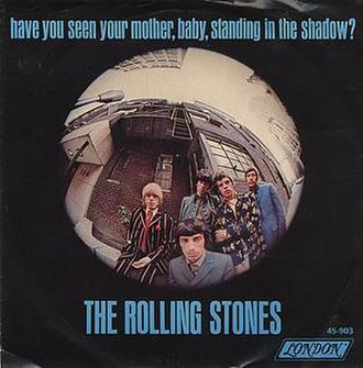 Have You Seen Your Mother, Baby, Standing in the Shadow? - Image: Have You Seen Your Mother Baby US45Pic Sleeve