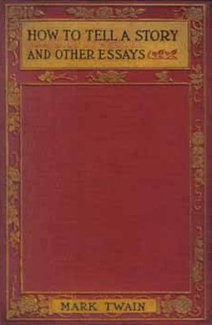 How to Tell a Story and Other Essays - First edition (publ. Harper & Brothers)