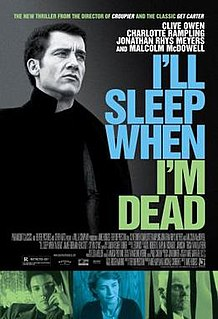 <i>Ill Sleep When Im Dead</i> (2003 film) 2003 British film directed by Mike Hodges