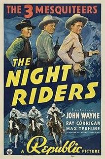 <i>The Night Riders</i> (1939 film) 1939 film by George Sherman
