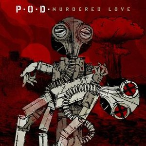 Murdered Love - Image: P.O.D. Murdered Love