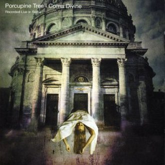 Coma Divine – Recorded Live in Rome - Image: Porcupine Tree Coma Divine Live In Rome (Snapper Issue)
