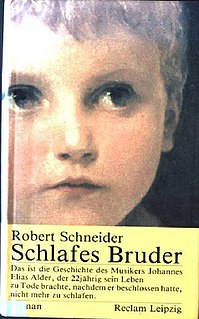 <i>Schlafes Bruder</i> 1992 Novel by Robert Schneide