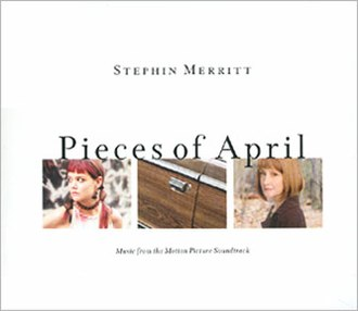 Pieces of April (soundtrack) - Image: Stephinmerritt piecesofapril