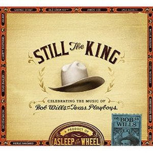 Still the King: Celebrating the Music of Bob Wills and His Texas Playboys - Image: Stillthe King