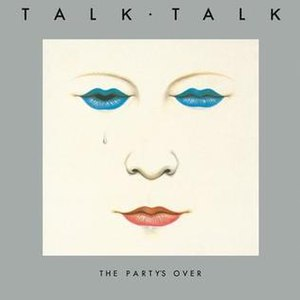 The Party's Over (Talk Talk album) - Image: Talktalkalbumcover