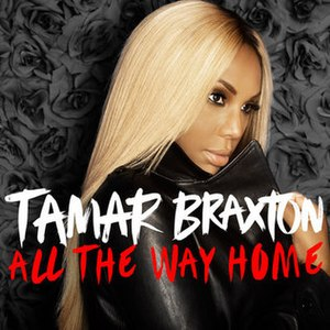 All the Way Home (Tamar Braxton song) - Image: Tamar Braxton All The Way Home