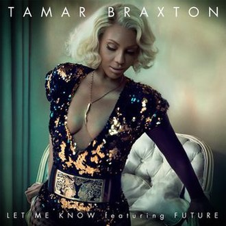 Let Me Know (Tamar Braxton song) - Image: Tamar Braxton Let Me Know feat Future