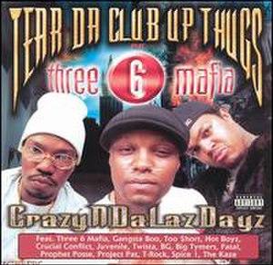 CrazyNDaLazDayz - Image: Tear Da Club Up Thugs Crazy N Da Laz Dayz