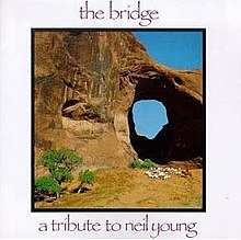 The Bridge A Tribute to Neil Young.jpg