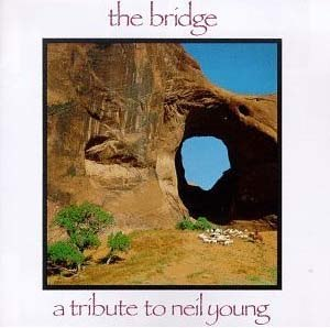 The Bridge: A Tribute to Neil Young - Image: The Bridge A Tribute to Neil Young