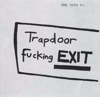 Trapdoor Fucking Exit - Image: The Dead C Trapdoor Fucking Exit