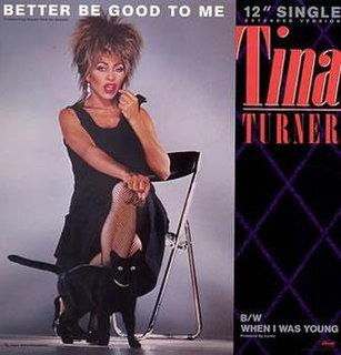 Better Be Good to Me 1981 single by Tina Turner
