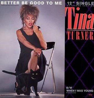 Better Be Good to Me - Image: Tina turner better be good to me s 1 2