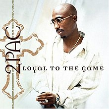 Tupac Shakur - Loyal to the Game.jpg