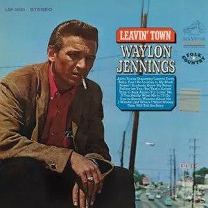 Leavin' Town - Image: Waylon Jennings Leavin Town