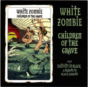 Children of the Grave - Image: White Zombie Children of the Grave