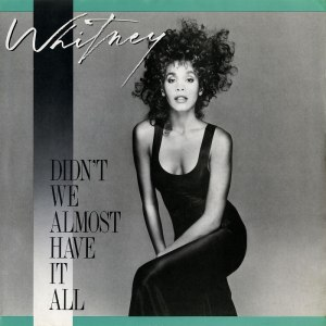 Didn't We Almost Have It All - Image: Whitney Houston Didn't We Almost Have It All