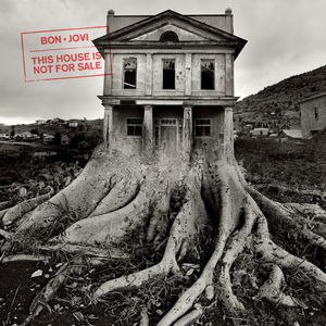 This House Is Not for Sale - Image: Artwork for Bon Jovi's album This House Is Not for Sale
