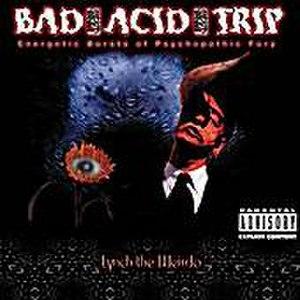 Lynch the Weirdo - Image: Bad Acid Trip Lynch The Weirdo
