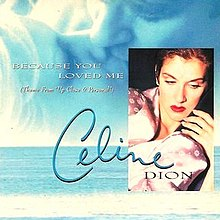 Because You Loved Me (Céline Dion single - cover art).jpg