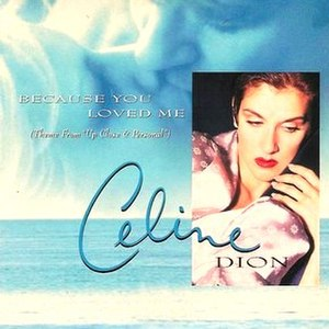 Because You Loved Me - Image: Because You Loved Me (Céline Dion single cover art)