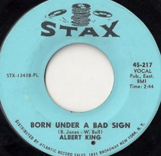 Born Under a Bad Sign (song) Blues standard first recorded by Albert King