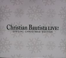Christian Bautista Live! (Special Christmas Edition)