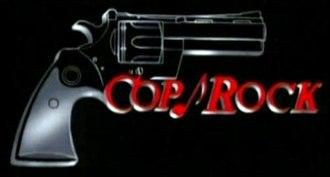 Cop Rock - Image: Cop rock