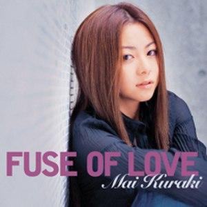 Fuse of Love - Image: FUSE OF LOVE mai kuraki
