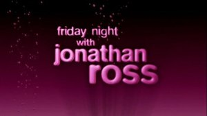 Friday Night with Jonathan Ross - Image: Friday Night with Jonathan Ross