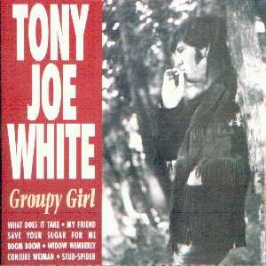 Tony Joe - Image: Groupy Girl