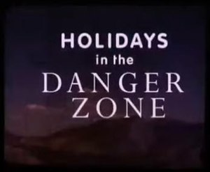 Holidays in the Danger Zone - Image: Holidays in the Danger Zone Title Shot