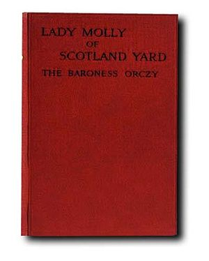 Lady Molly of Scotland Yard - Cover of the 1910 1st edition