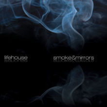 [Image: 220px-Lifehouse_smoke_and_mirrors.png]