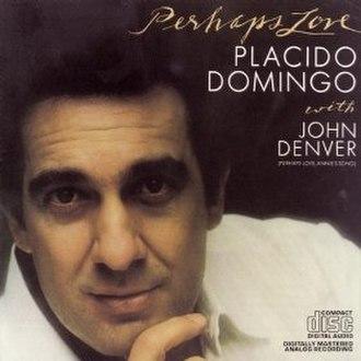 Perhaps Love (album) - Image: Perhaps love placido domingo with john denver