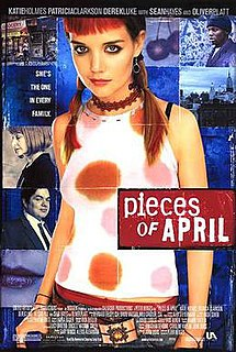 <i>Pieces of April</i> 2003 film by Peter Hedges