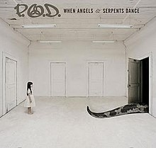 p.o.d.when angels and serpents dance 2008