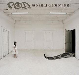 <i>When Angels & Serpents Dance</i> 2008 studio album by P.O.D.