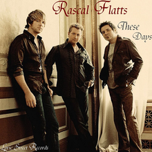 Rascal Flatts - These Days.png