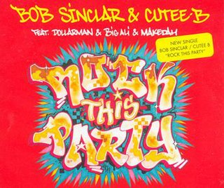 Rock This Party (Everybody Dance Now) 2006 single by Bob Sinclar & Cutee B featuring Dollarman, Big Ali and Makedah