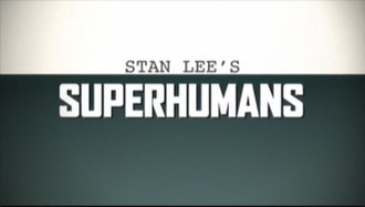 Stan Lee's Superhumans - Image: Stan Lee Superhumans