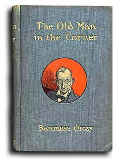 <i>The Old Man in the Corner</i> book by Emma Orczy