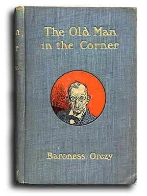 The Old Man in the Corner - Cover of the 1908 1st edition