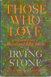 <i>Those Who Love</i> (novel) novel by Irving Stone