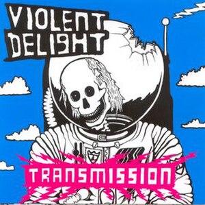 Transmission (Violent Delight album) - Image: Transmission cover album