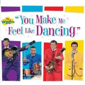 You Make Me Feel Like Dancing (album) - Image: Wiggle C Dcover You Make Me Feel Like Dancing