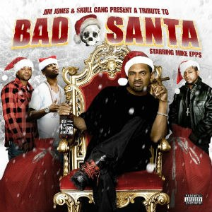 A Tribute to Bad Santa Starring Mike Epps - Image: A Tribute To Bad Santa Starring Mike Epps